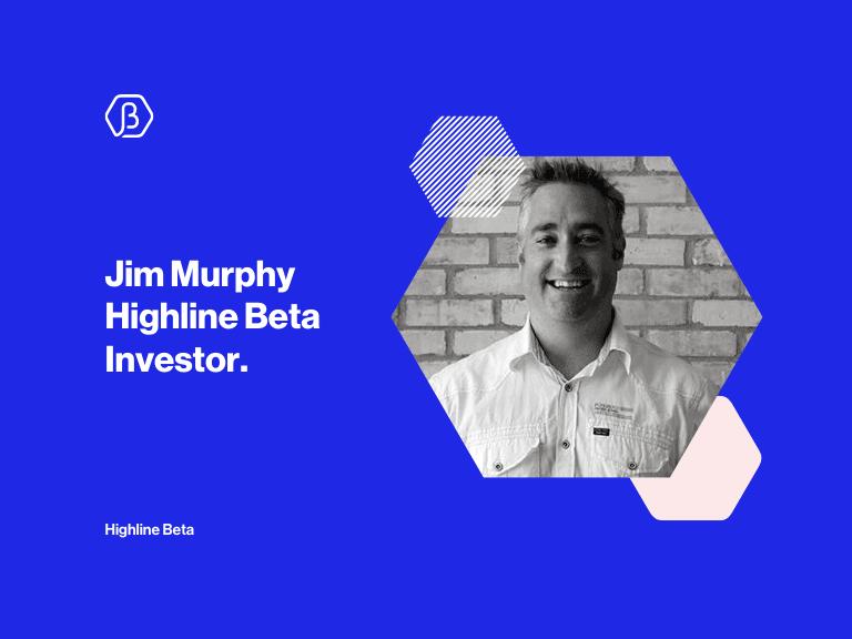 Highline Beta Investor Profile: Jim Murphy